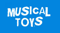 MUSICAL TOYS AND GIFTS