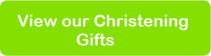 View our Christening Gifts