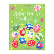 Easter Things to Make and Do by Usborne Books