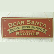 'Dear Santa Please Bring Presents And Take My Sister' Sign
