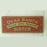 Dear Santa Please Bring Presents And Take My Brother Sign