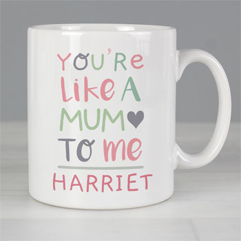 Personalised Youre Like a Mum to Me Mug Stepmum or Guardian